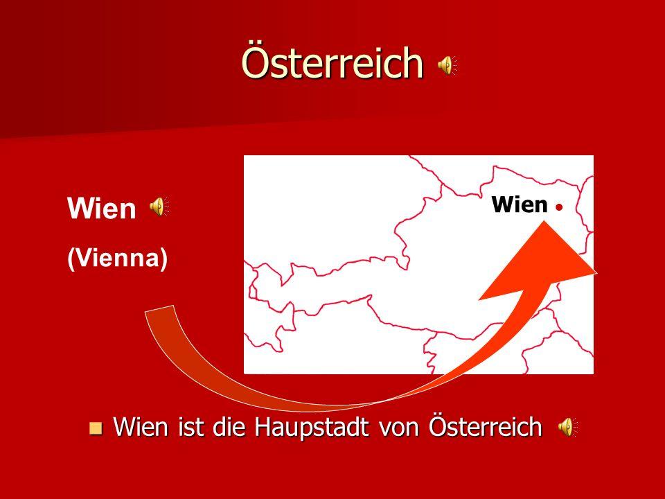 Österreich Wien (Vienna) Wien ● Wien ist die Haupstadt von Österreich