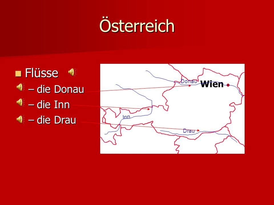 Österreich Flüsse die Donau die Inn die Drau Wien ● Donau Inn Drau