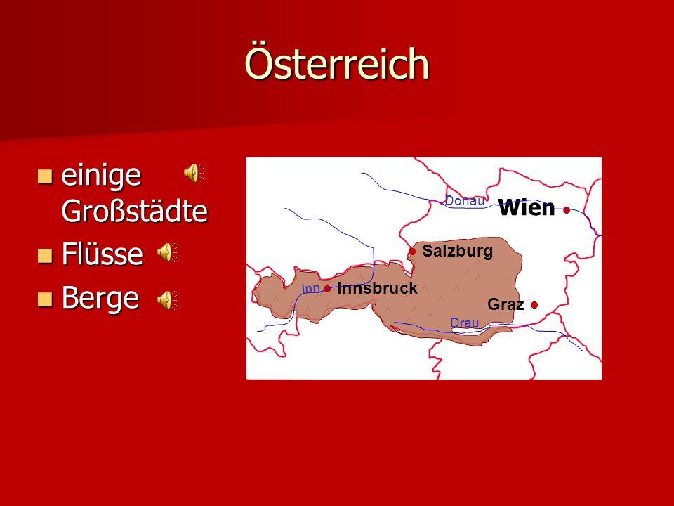 Österreich einige Großstädte Flüsse Berge Wien ● Wien ● ● Salzburg