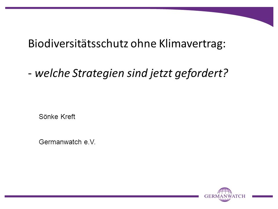 Biodiversitätsschutz ohne Klimavertrag:
