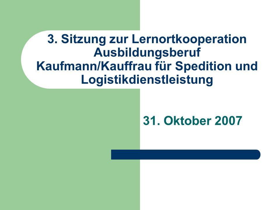 3. Sitzung zur Lernortkooperation Ausbildungsberuf Kaufmann/Kauffrau für Spedition und Logistikdienstleistung
