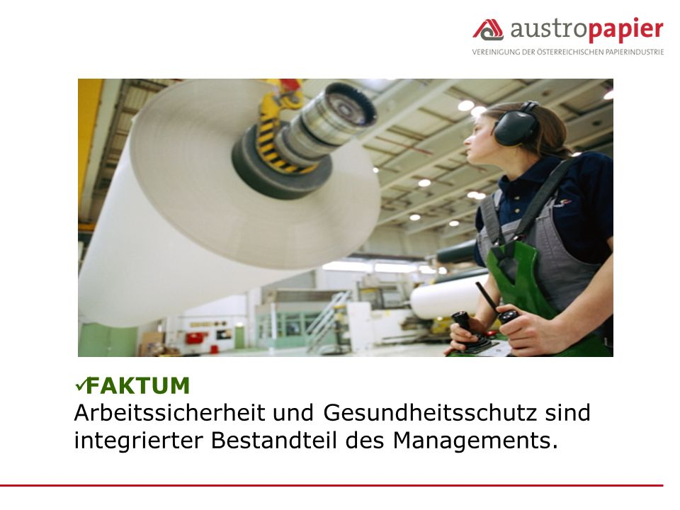 FAKTUM Arbeitssicherheit und Gesundheitsschutz sind integrierter Bestandteil des Managements.