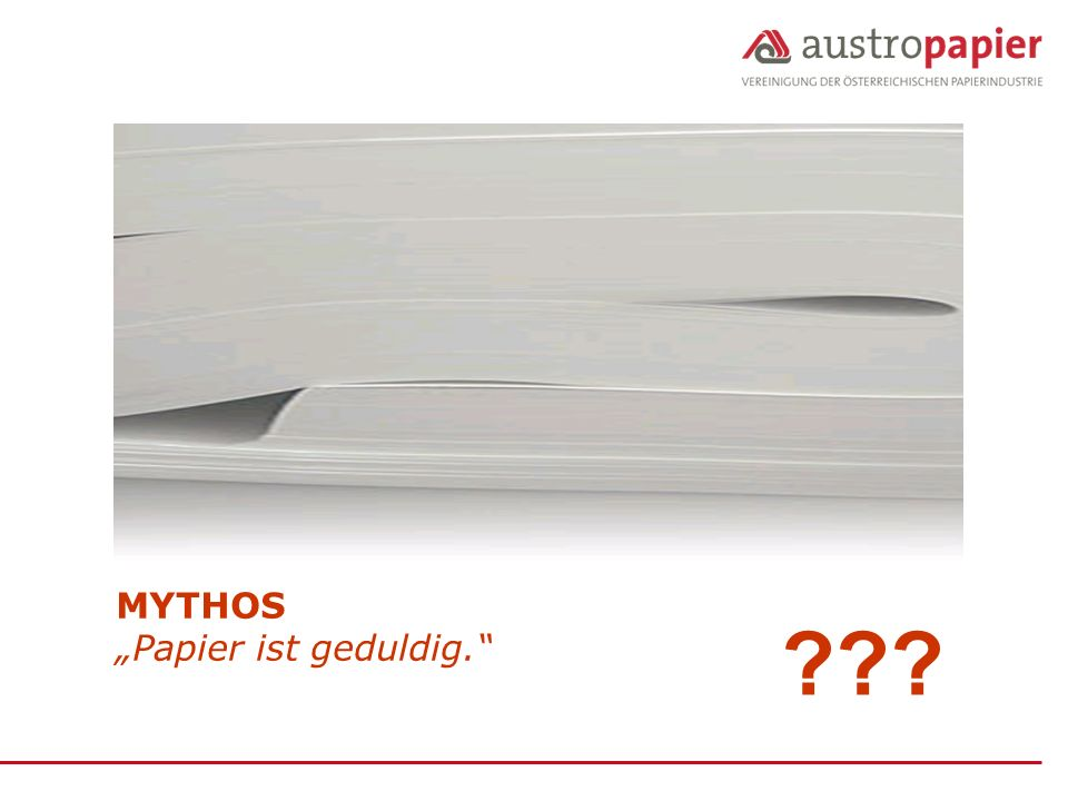"""MYTHOS """"Papier ist geduldig."""