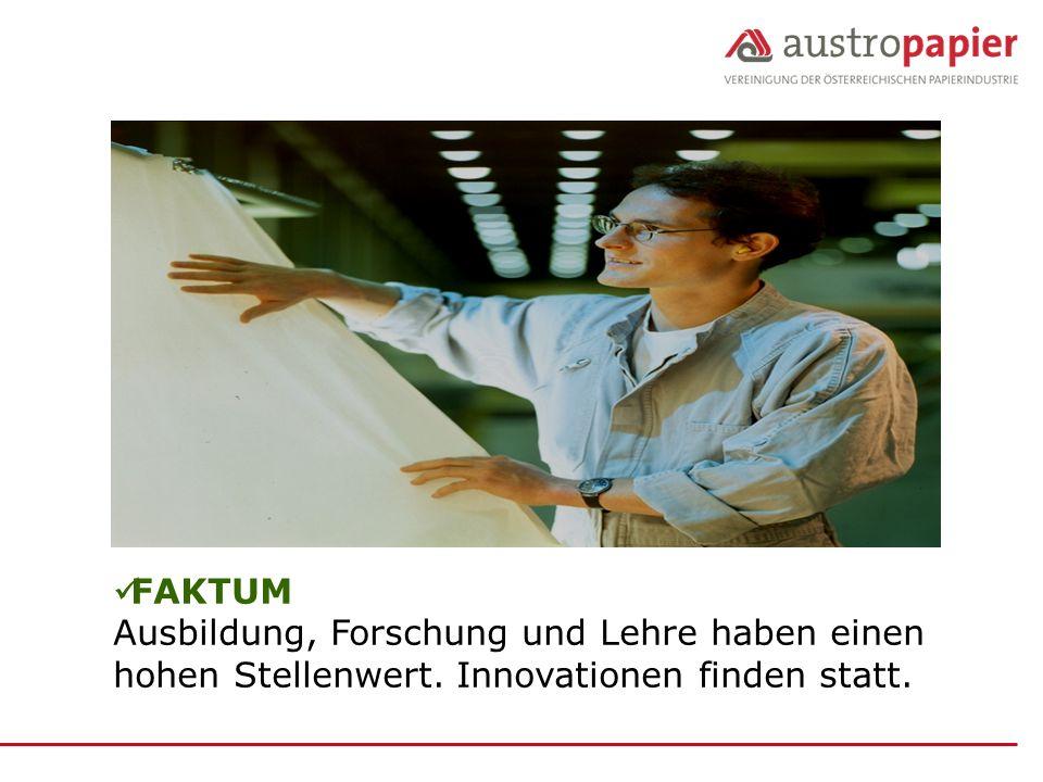 FAKTUM Ausbildung, Forschung und Lehre haben einen hohen Stellenwert. Innovationen finden statt.