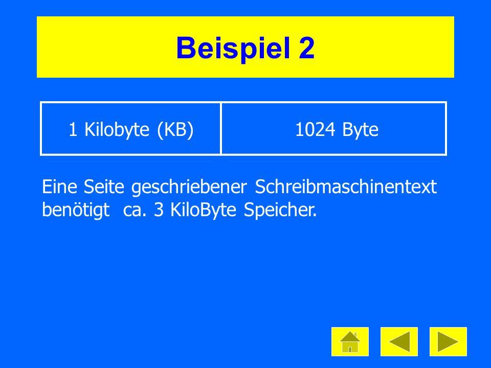 Beispiel 2 1 Kilobyte (KB) 1024 Byte