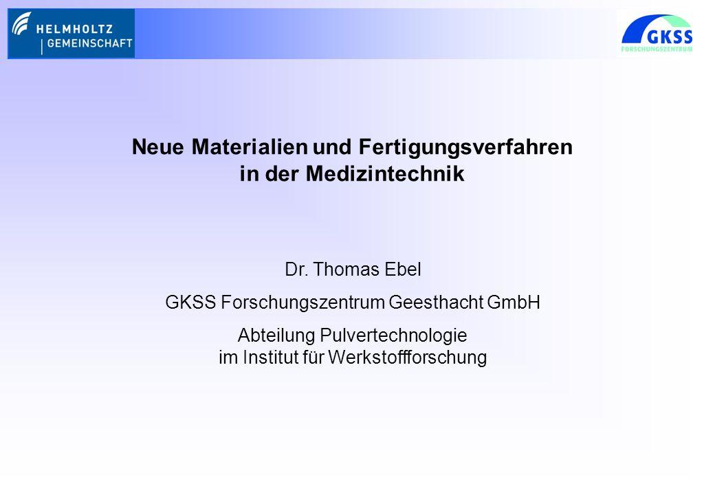 Neue Materialien und Fertigungsverfahren in der Medizintechnik