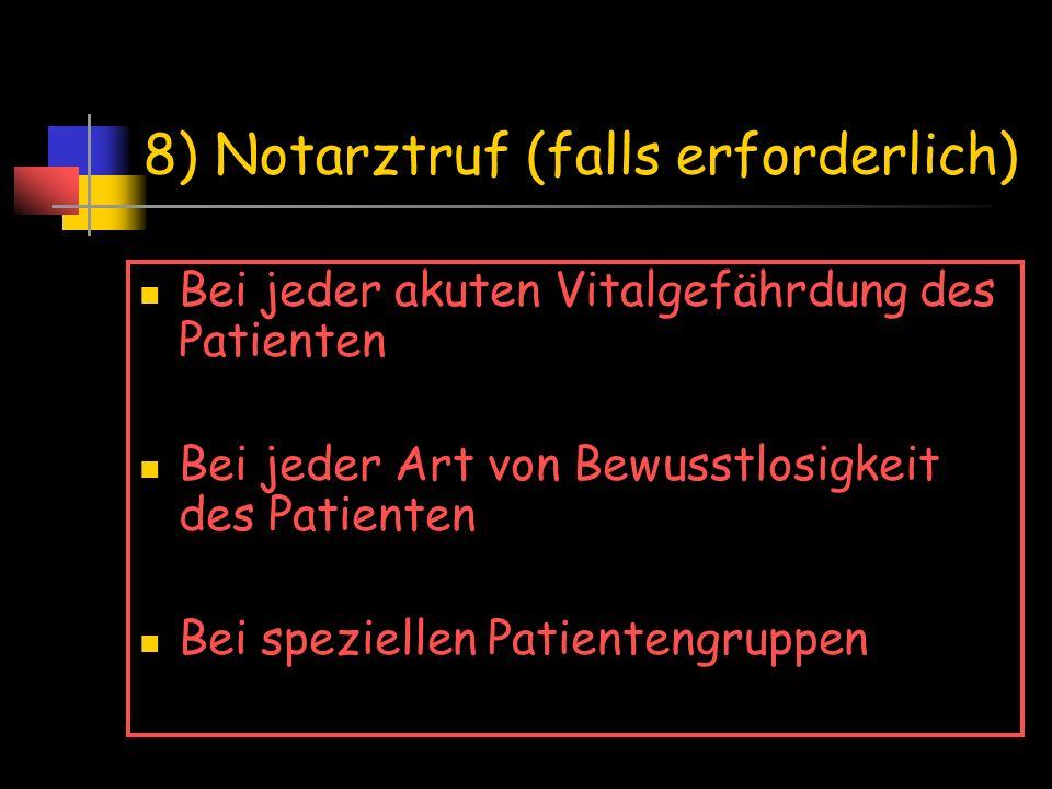 8) Notarztruf (falls erforderlich)
