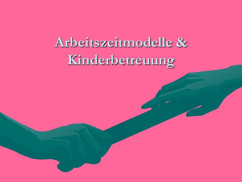 Arbeitszeitmodelle & Kinderbetreuung