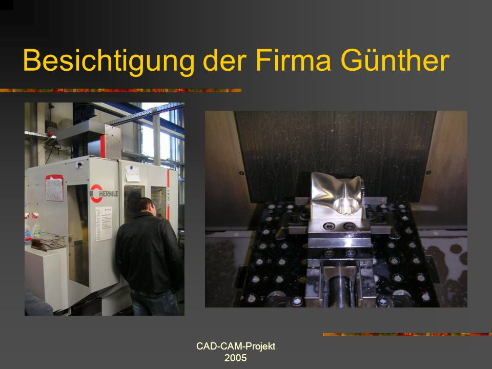 Besichtigung der Firma Günther