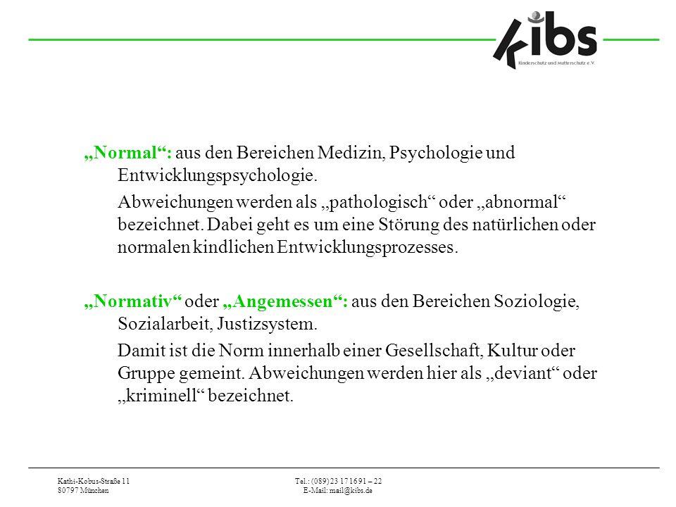 """""""Normal : aus den Bereichen Medizin, Psychologie und Entwicklungspsychologie."""