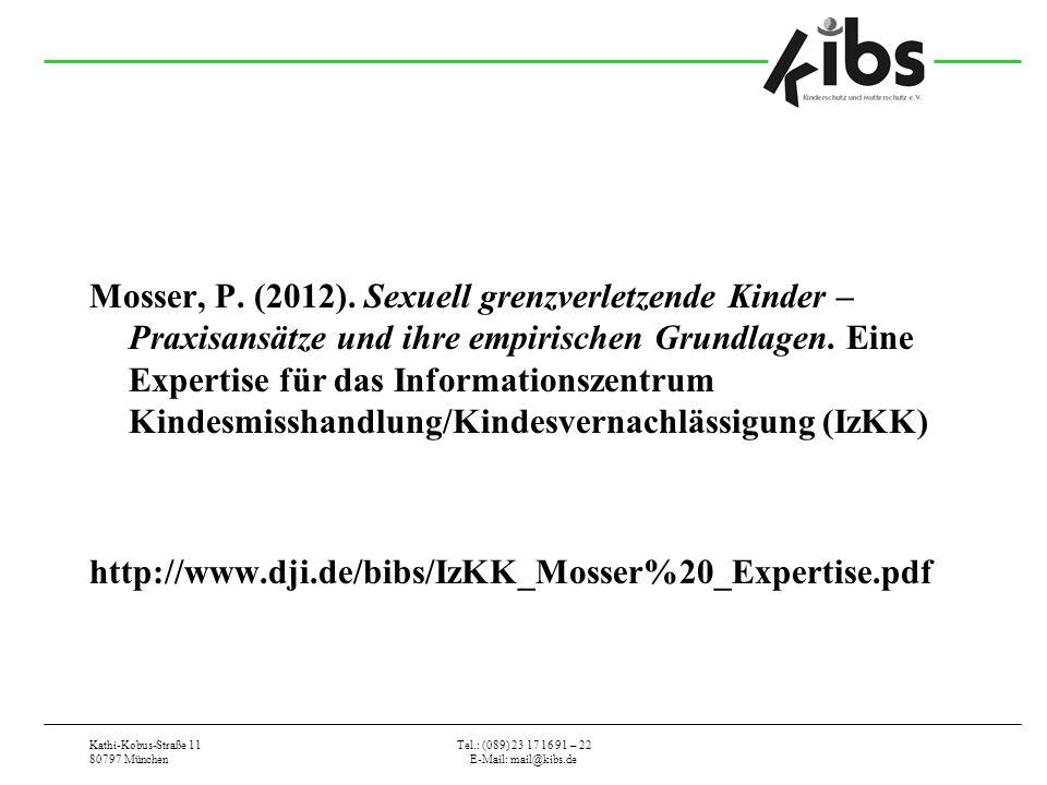 Mosser, P. (2012). Sexuell grenzverletzende Kinder – Praxisansätze und ihre empirischen Grundlagen. Eine Expertise für das Informationszentrum Kindesmisshandlung/Kindesvernachlässigung (IzKK)