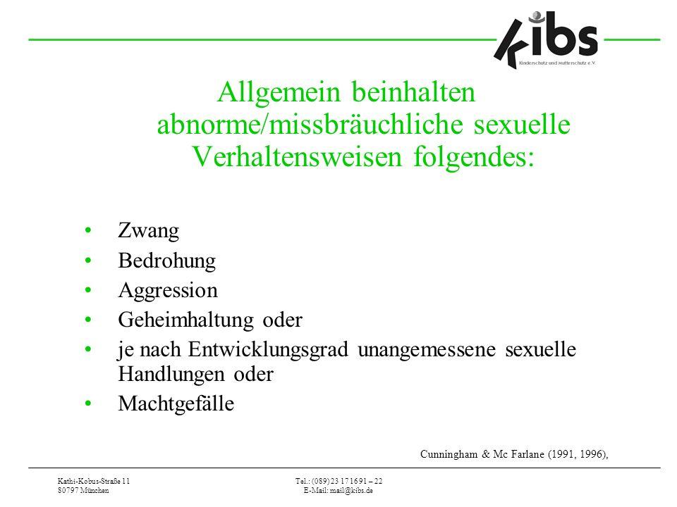 Allgemein beinhalten abnorme/missbräuchliche sexuelle Verhaltensweisen folgendes:
