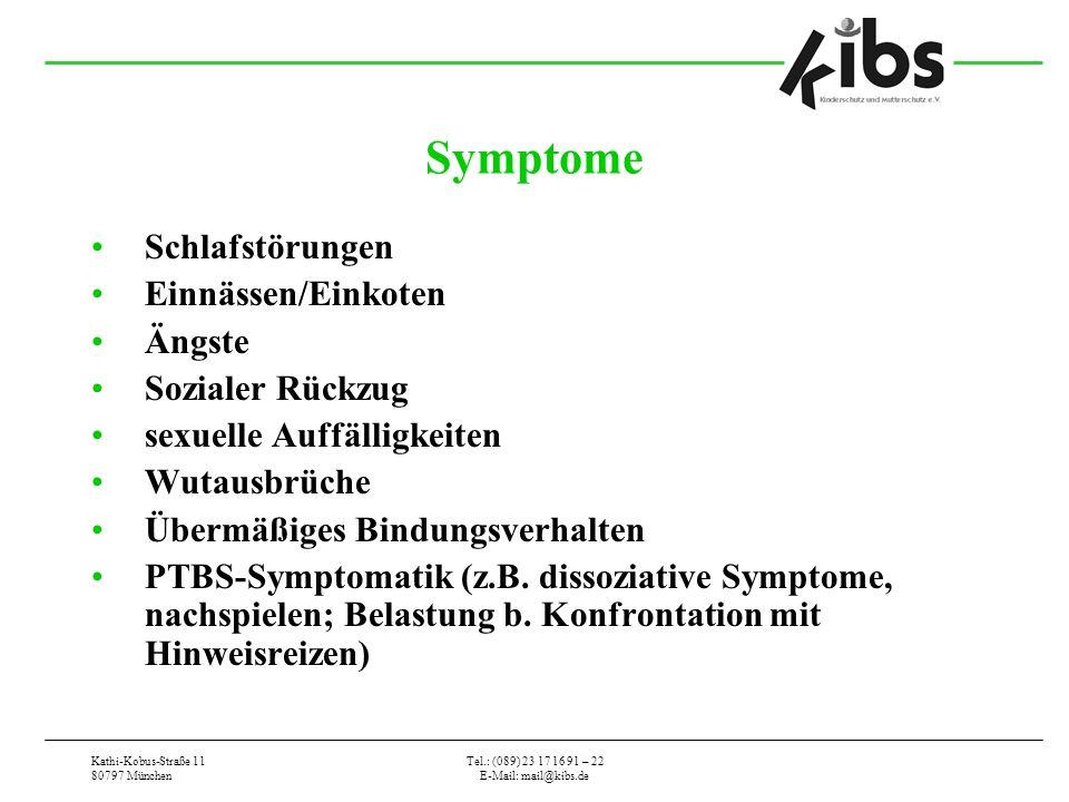 Symptome Schlafstörungen Einnässen/Einkoten Ängste Sozialer Rückzug