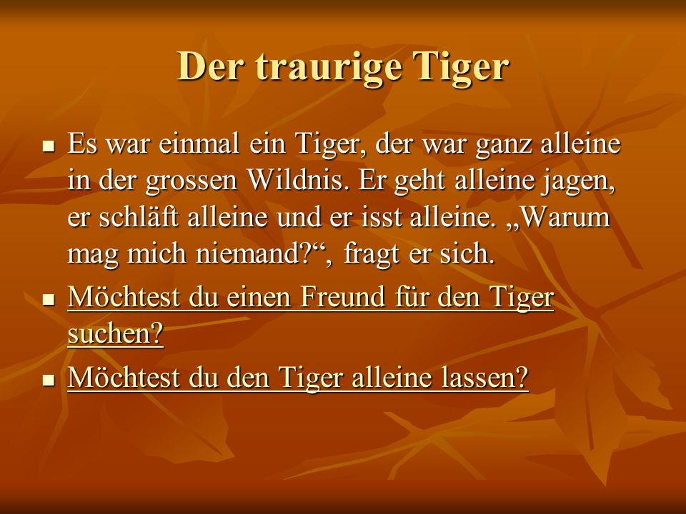 Der traurige Tiger