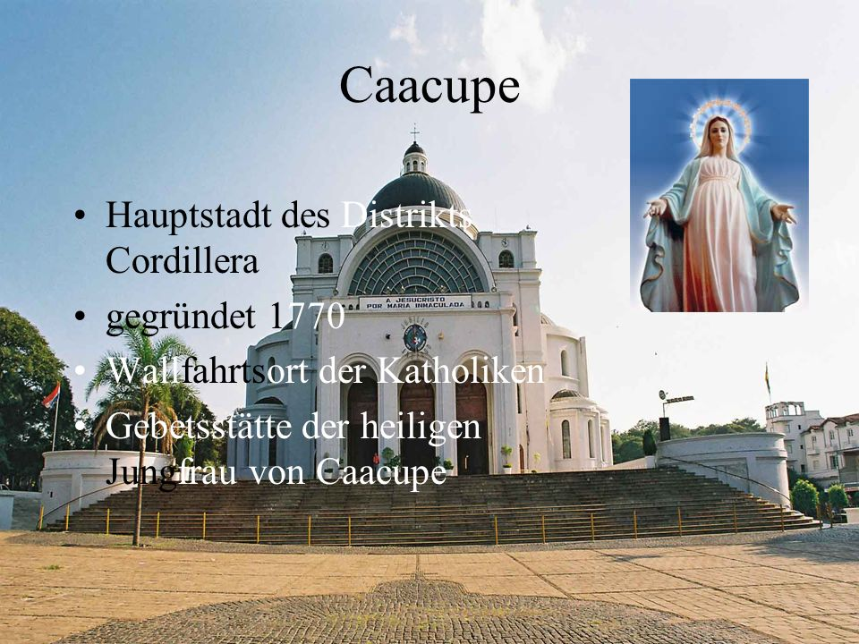 Caacupe Hauptstadt des Distrikts Cordillera gegründet 1770