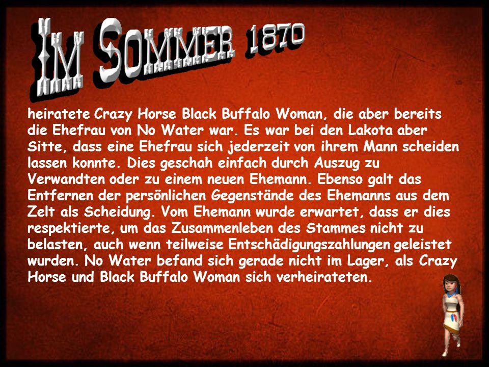 heiratete Crazy Horse Black Buffalo Woman, die aber bereits die Ehefrau von No Water war.
