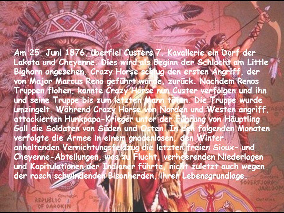 Am 25. Juni 1876, überfiel Custers 7