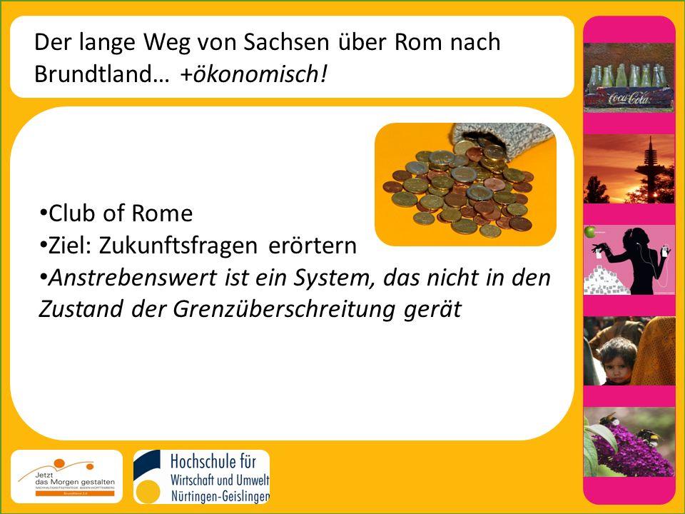 Der lange Weg von Sachsen über Rom nach Brundtland… +ökonomisch!