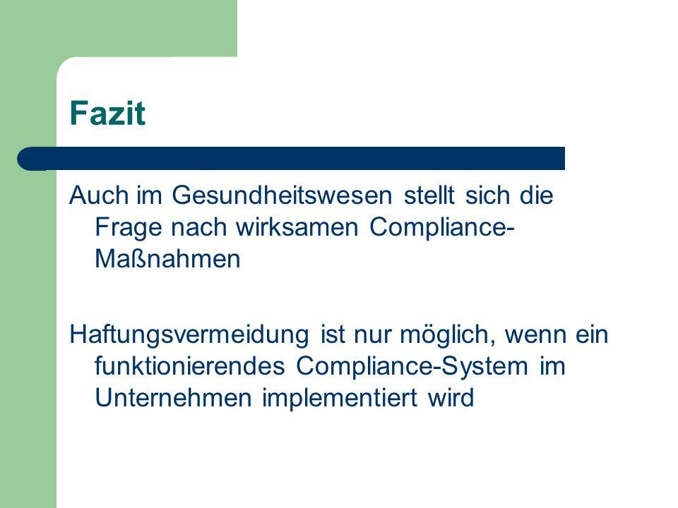 Fazit Auch im Gesundheitswesen stellt sich die Frage nach wirksamen Compliance-Maßnahmen.