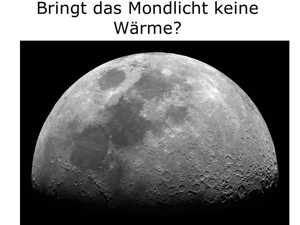 Bringt das Mondlicht keine Wärme