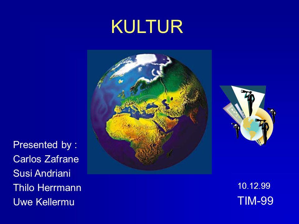 KULTUR TIM-99 Presented by : Carlos Zafrane Susi Andriani