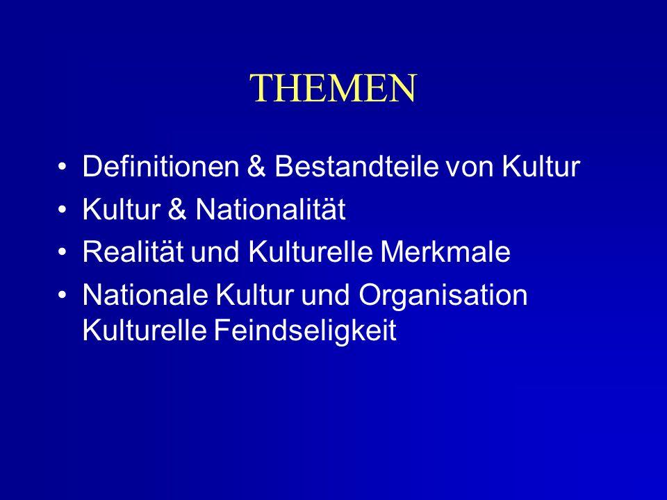 THEMEN Definitionen & Bestandteile von Kultur Kultur & Nationalität