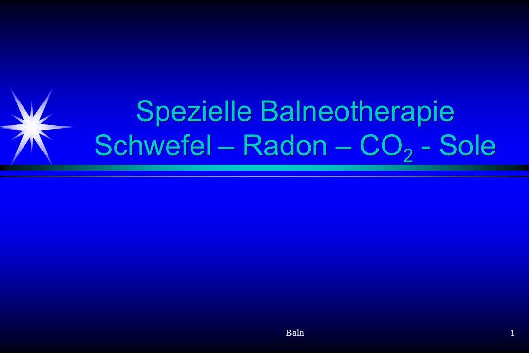Spezielle Balneotherapie Schwefel – Radon – CO2 - Sole