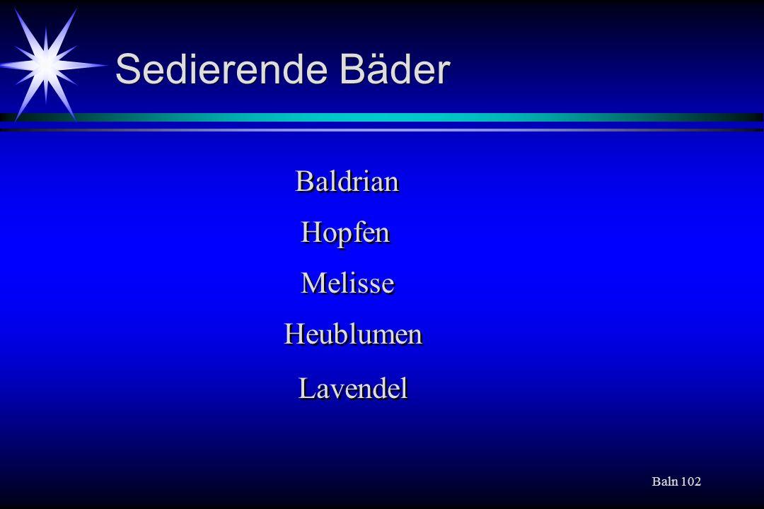 Sedierende Bäder Baldrian Hopfen Melisse Heublumen Lavendel