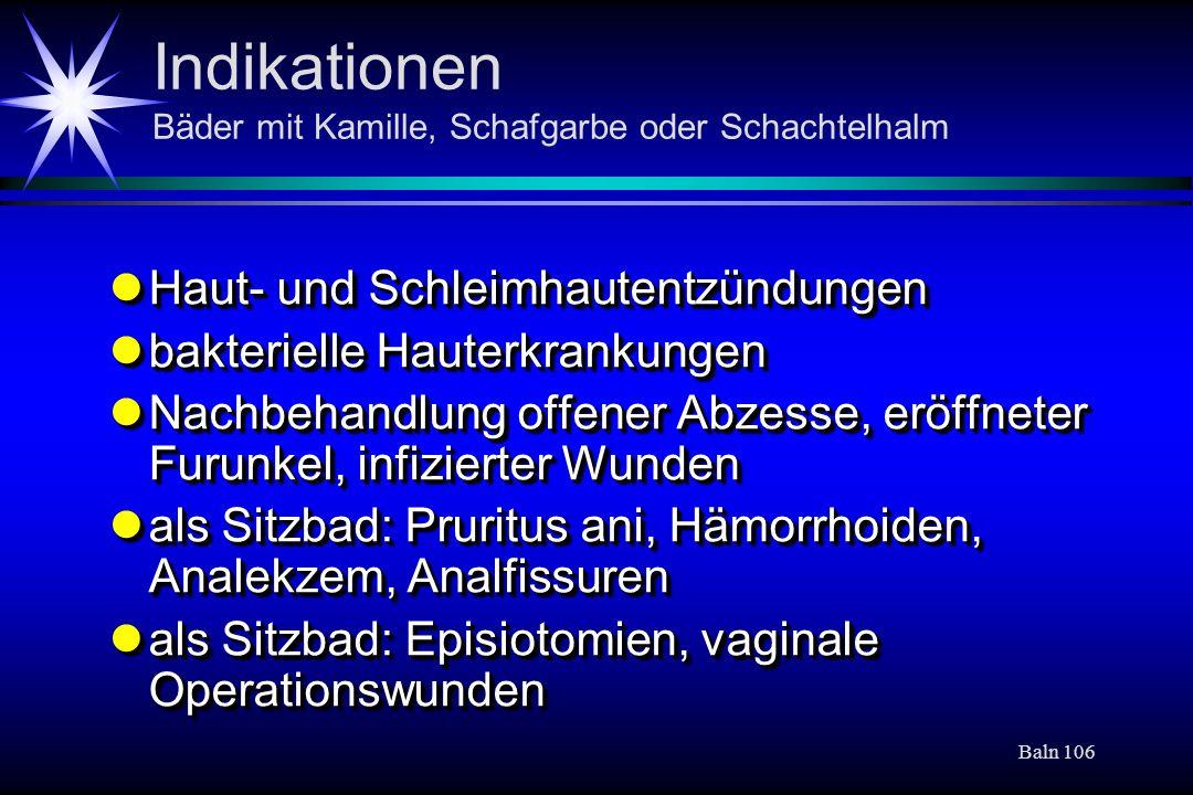 Indikationen Bäder mit Kamille, Schafgarbe oder Schachtelhalm