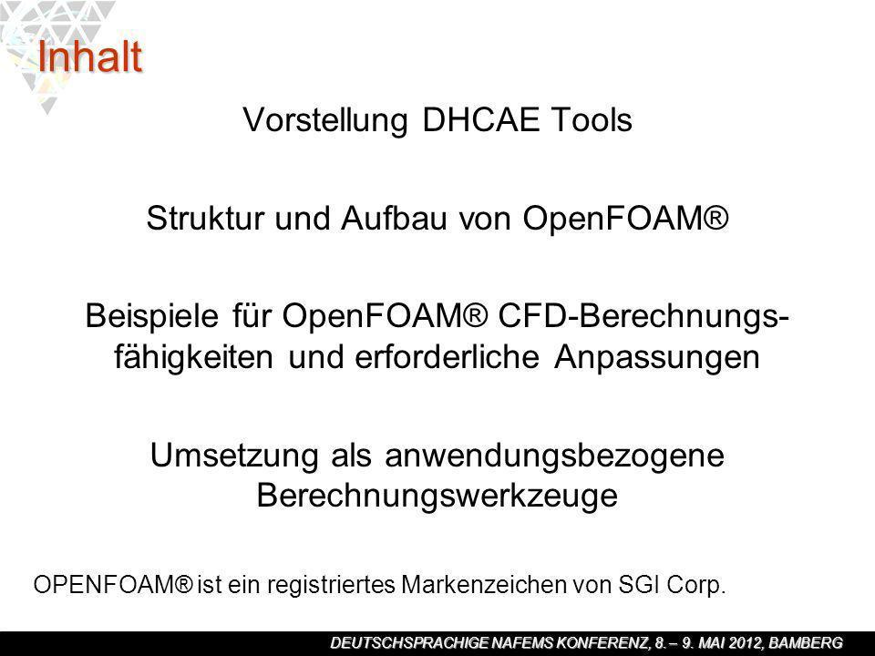 Inhalt Vorstellung DHCAE Tools Struktur und Aufbau von OpenFOAM®