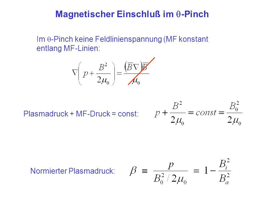 Magnetischer Einschluß im -Pinch