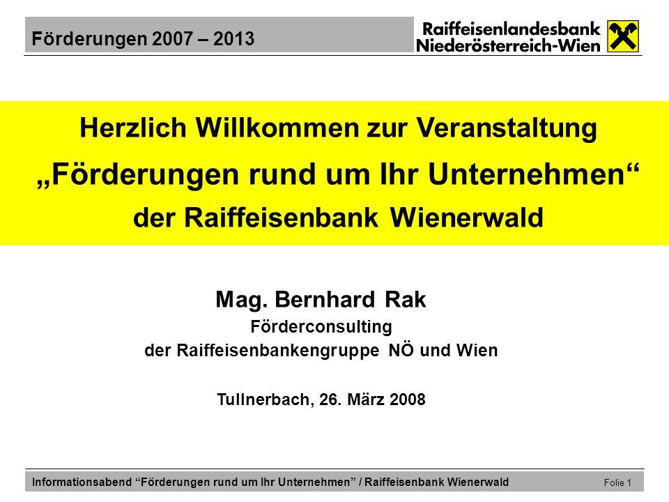 """Herzlich Willkommen zur Veranstaltung """"Förderungen rund um Ihr Unternehmen der Raiffeisenbank Wienerwald"""