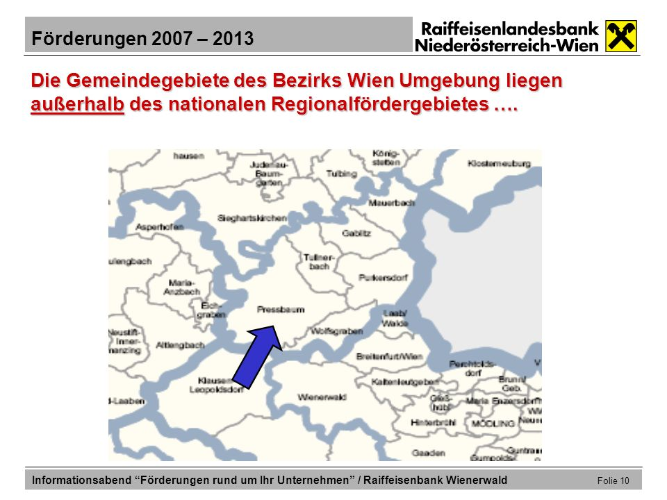 Die Gemeindegebiete des Bezirks Wien Umgebung liegen außerhalb des nationalen Regionalfördergebietes ….