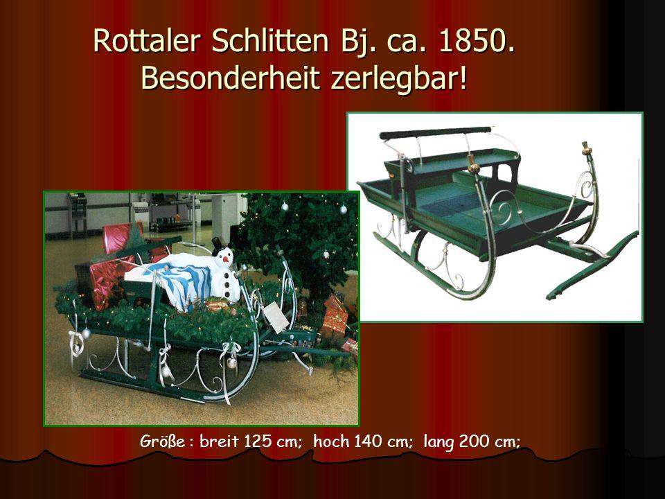 Rottaler Schlitten Bj. ca. 1850. Besonderheit zerlegbar!