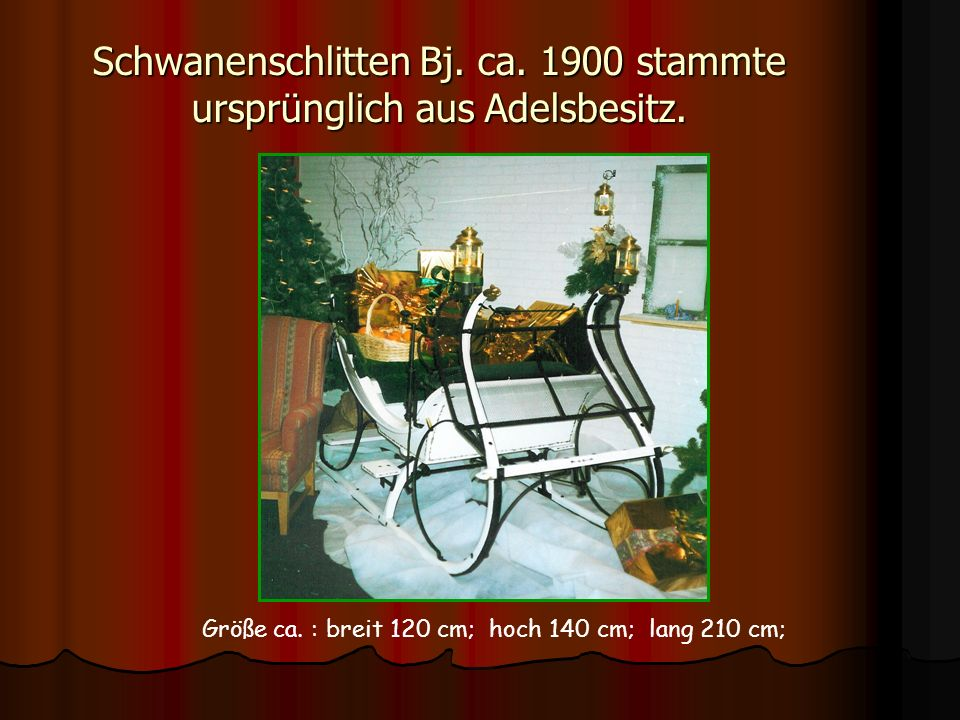 Schwanenschlitten Bj. ca. 1900 stammte ursprünglich aus Adelsbesitz.
