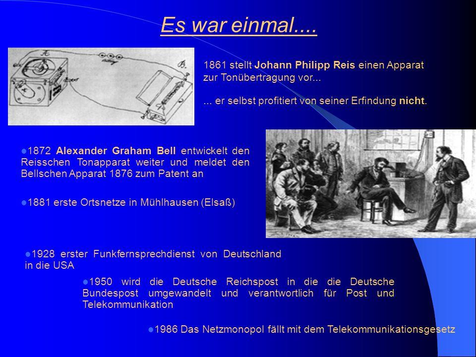 Es war einmal.... 1861 stellt Johann Philipp Reis einen Apparat zur Tonübertragung vor... ... er selbst profitiert von seiner Erfindung nicht.