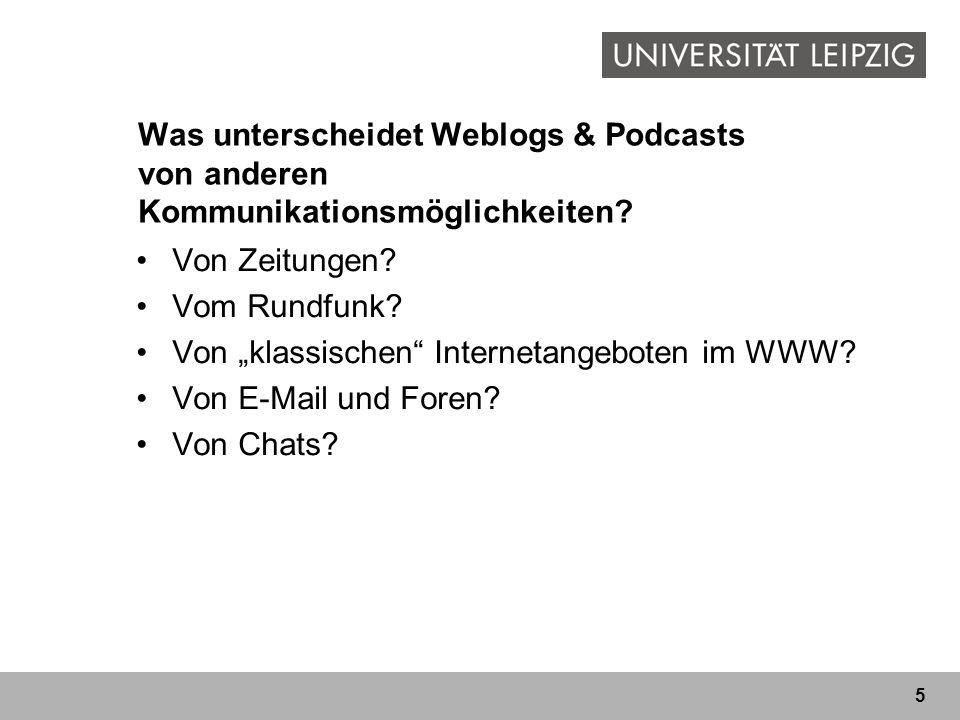 Was unterscheidet Weblogs & Podcasts von anderen Kommunikationsmöglichkeiten