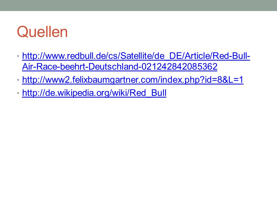 Quellen http://www.redbull.de/cs/Satellite/de_DE/Article/Red-Bull-Air-Race-beehrt-Deutschland-021242842085362.
