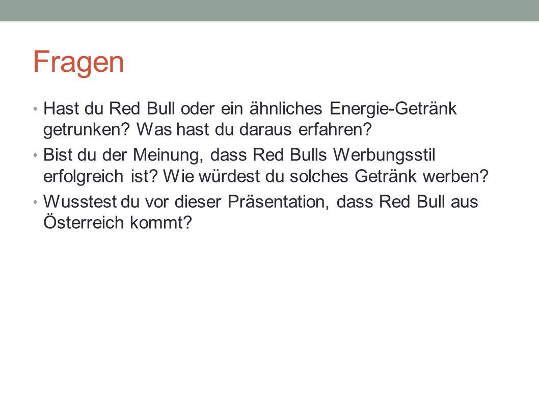 Fragen Hast du Red Bull oder ein ähnliches Energie-Getränk getrunken Was hast du daraus erfahren