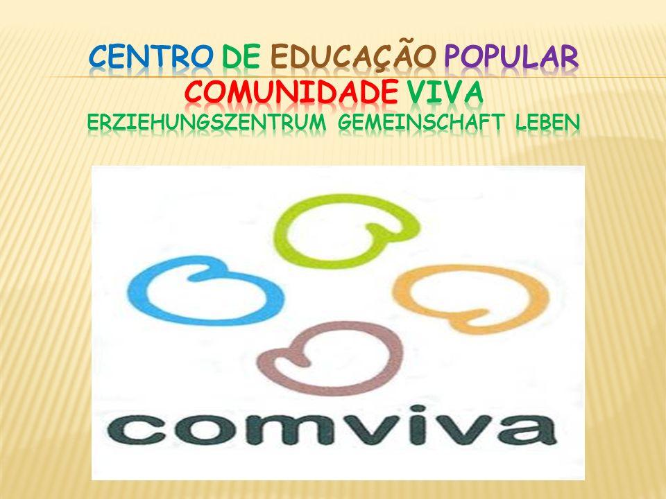 Centro de Educação Popular Comunidade ViVa Erziehungszentrum Gemeinschaft Leben
