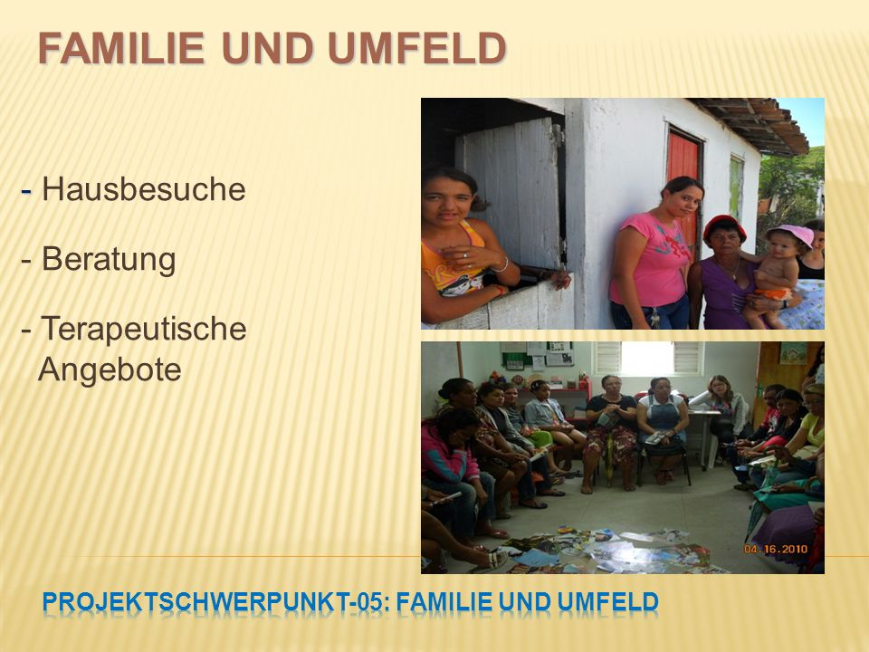 PROJEKTSCHWERPUNKT-05: Familie und Umfeld