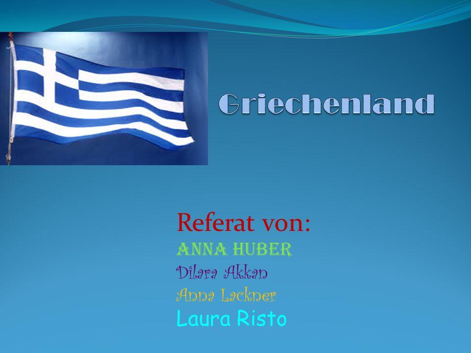 Referat von: Anna Huber Dilara Akkan Anna Lackner Laura Risto