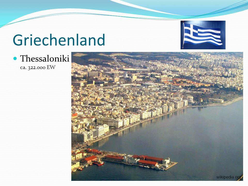Griechenland Thessaloniki ca. 322.ooo EW wikipedia.org