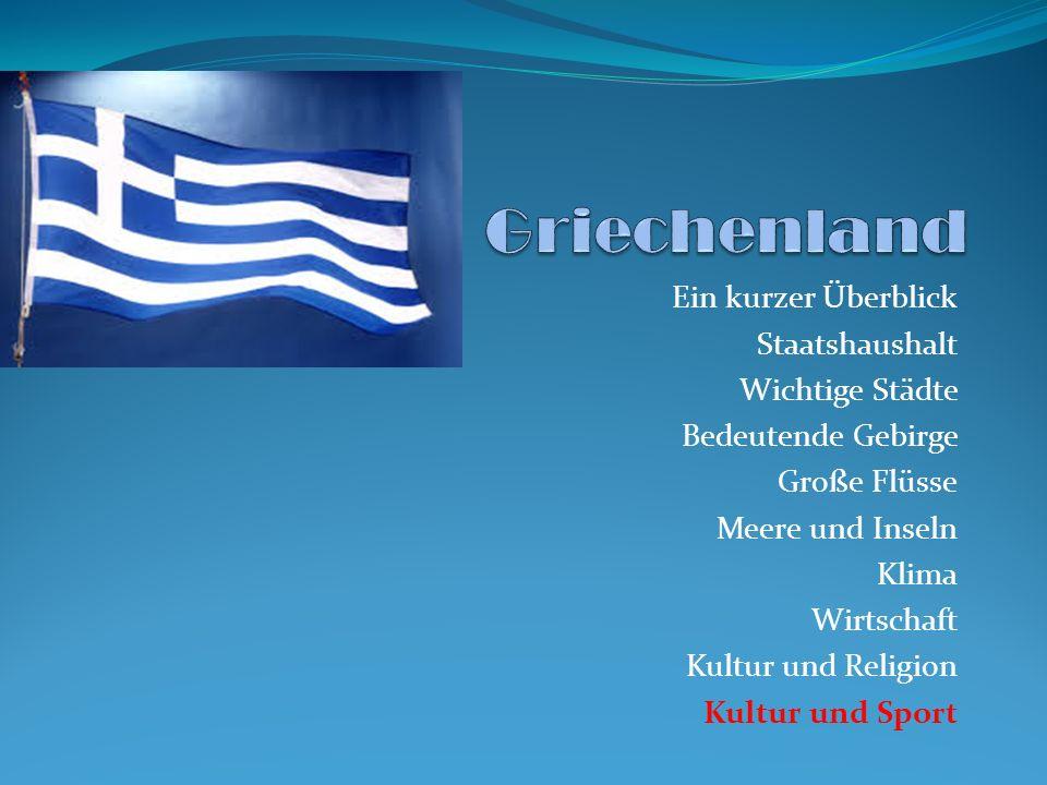Griechenland Ein kurzer Überblick Staatshaushalt Wichtige Städte