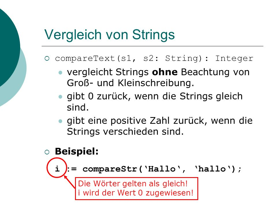 Vergleich von Strings compareText(s1, s2: String): Integer
