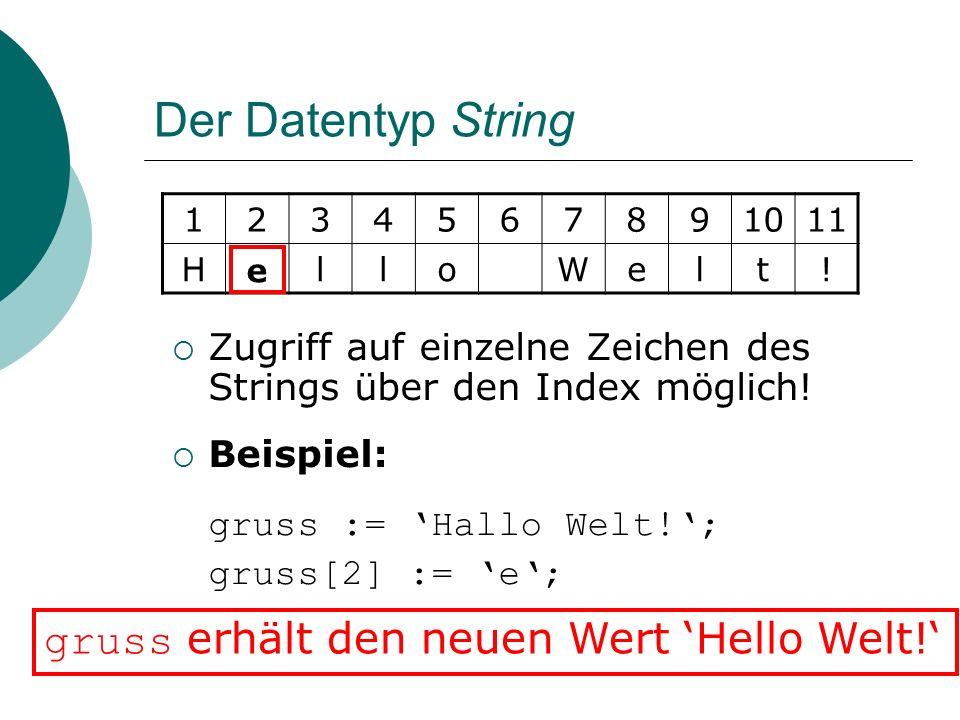 Der Datentyp String gruss erhält den neuen Wert 'Hello Welt!'