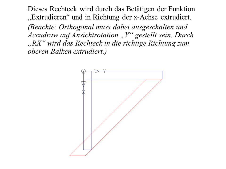 """Dieses Rechteck wird durch das Betätigen der Funktion """"Extrudieren und in Richtung der x-Achse extrudiert."""