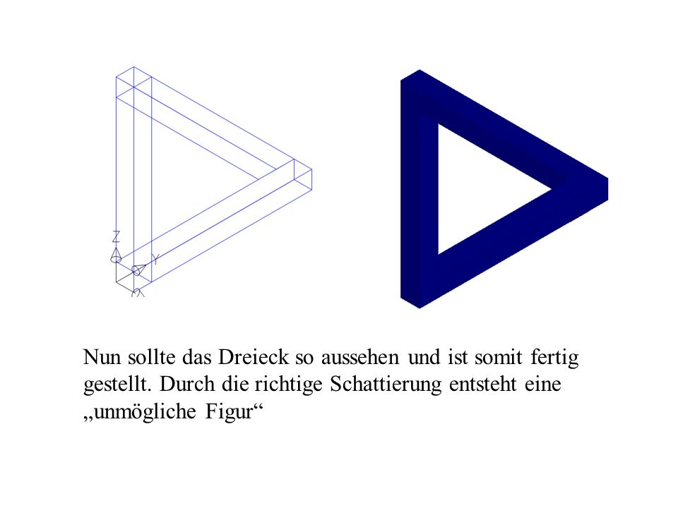 Nun sollte das Dreieck so aussehen und ist somit fertig gestellt