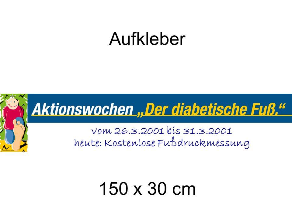 vom 26.3.2001 bis 31.3.2001 heute: Kostenlose Fußdruckmessung