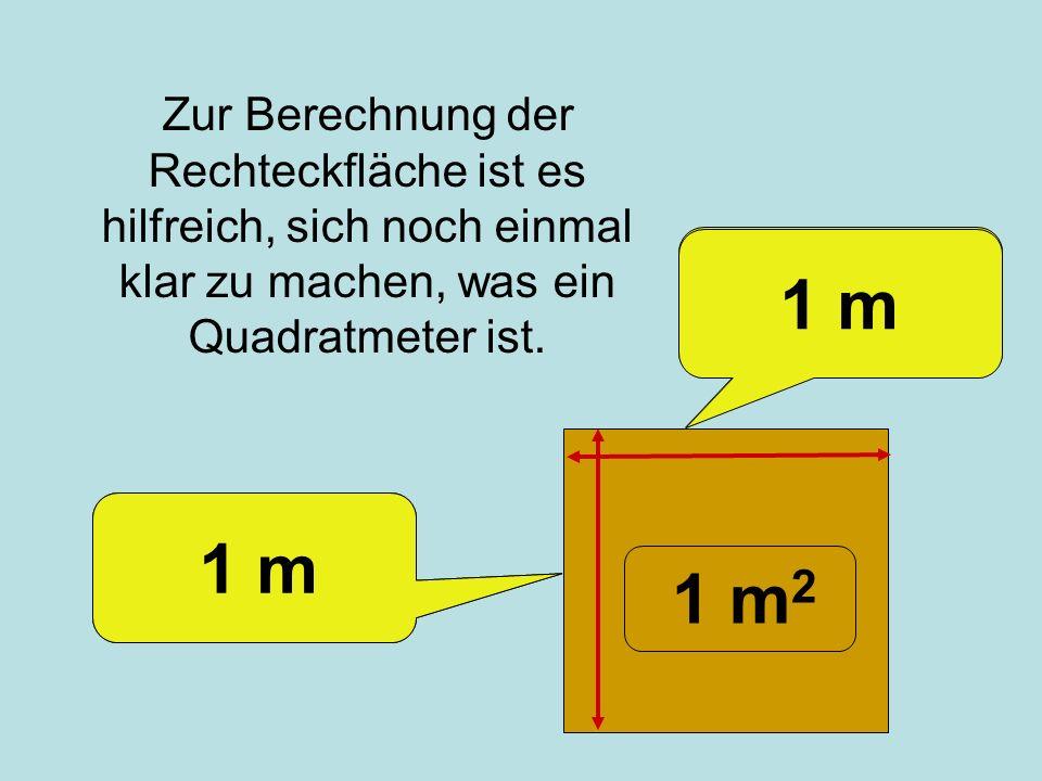 Ein Quadratmeter ist einen Meter breit …